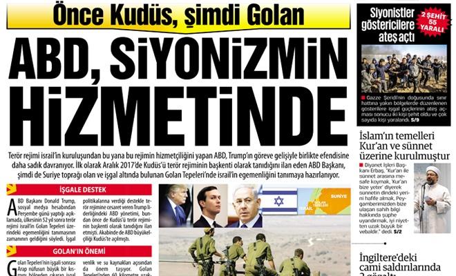Önce Kudüs, şimdi Golan  ABD, Siyonizm'in hizmetinde