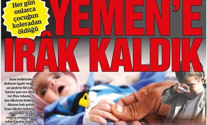 Hergün onlarca çocuğun koleradan öldüğü Yemen`e Irâk kaldık