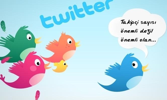 Twitter: Takipçi sayısı önemli değil önemli olan