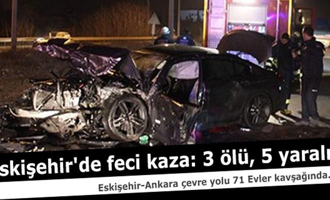 Eskişehir`de feci kaza: 3 ölü, 5 yaralı