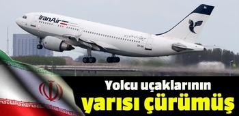 `İran`da yolcu uçaklarının yarısı çürümüş`