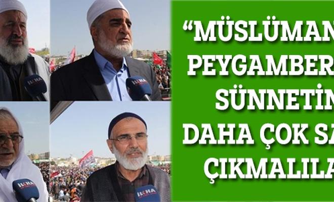 """""""Müslümanlar bugün Peygambere ve onun sünnetine daha çok sahip çıkmalılar"""""""
