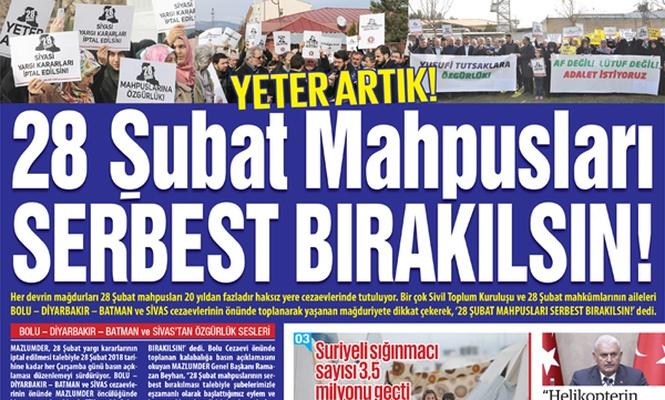 YETER ARTIK! 28 ŞUBAT MAHPUSLARI  SERBEST BIRAKILSIN!