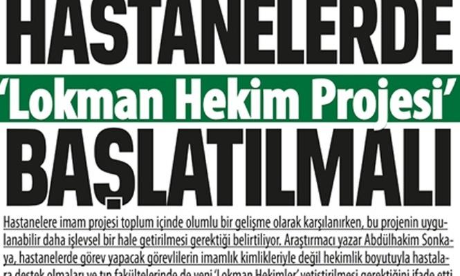Hastanelerde 'Lokman Hekim Projesi` başlatılmalı