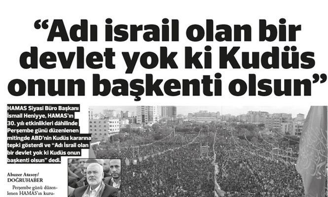 """""""Adı israil olan bir devlet yok ki Kudüs onun başkenti olsun"""""""