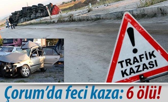 Çorum`da feci kaza: 6 ölü!