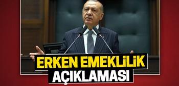 Erdoğan`dan erken emeklilik açıklaması
