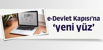 e-Devlet Kapısı`na `yeni yüz`