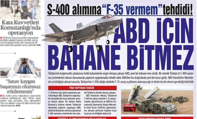 """S-400 alımına """"F-35 vermem"""" tehdidi  ABD İÇİN BAHANE BİTMEZ"""