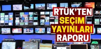 RTÜK`ten seçim yayınları raporu