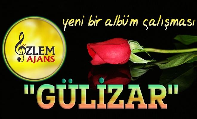 Özlem Ajanstan yeni bir albüm çalışması: Gülizar