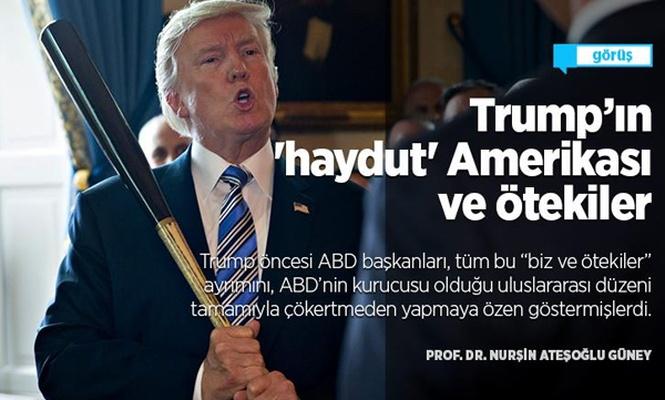 Trump`ın `haydut` Amerikası ve ötekiler