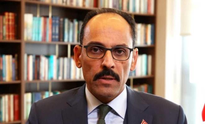 Cumhurbaşkanlığı Sözcüsü Kalın'dan harekata ilişkin açıklama