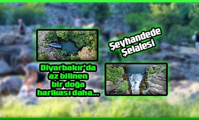 Diyarbakır'ın az bilinen doğa harikası, Şeyhandede Şelalesi