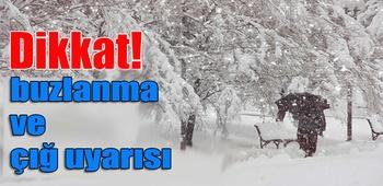 Doğu Anadolu`da buzlanma ve çığ uyarısı