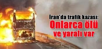 İran`da trafik kazası: 19 ölü, 27 yaralı
