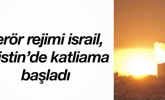 Terör rejimi israil, Filistin`de katliama başladı