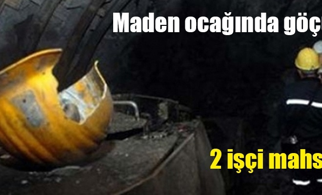 Zonguldak`ta maden ocağında göçük