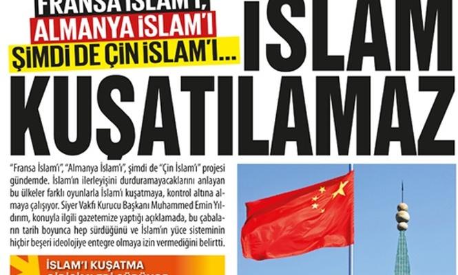 Fransa, Almanya, şimdi de Çin İslam`ı…  İslam kuşatılamaz