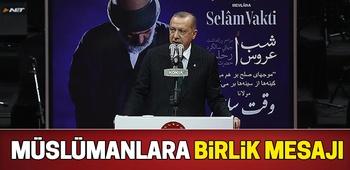Erdoğan`dan Müslümanlara `birlik` mesajı