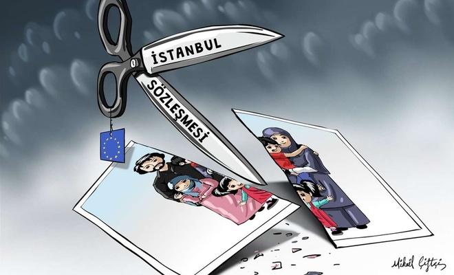 İstanbul Sözleşmesi yuva dağıtmaya devam ediyor