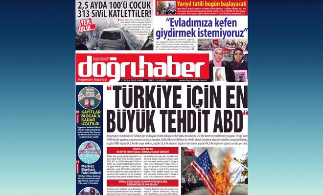 """""""Türkiye için en büyük tehdit ABD"""""""