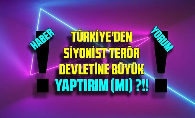 Türkiye'den Siyonist terör devletine büyük yaptırım mı?!!