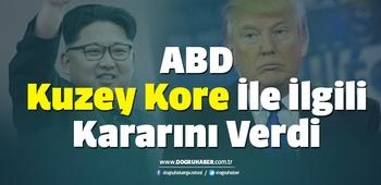 ABD Kuzey Kore İle İlgili Kararını Verdi