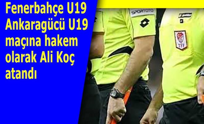 Fenerbahçe maçına hakem olarak Ali Koç atandı, Karara tepki yağdı