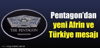 Pentagon`dan yeni Afrin ve Türkiye mesajı