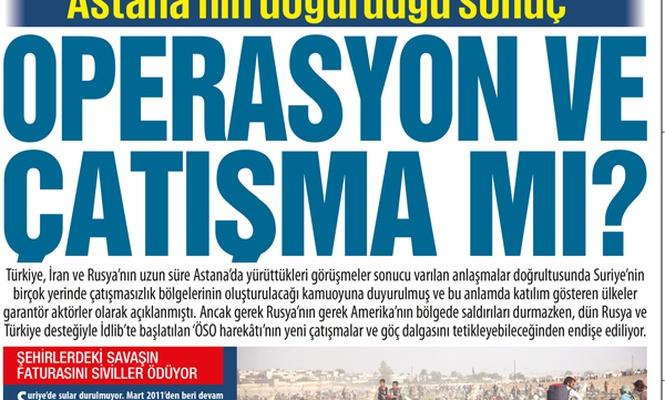 Astana`nın doğurduğu sonuç: OPERASYON VE ÇATIŞMA MI?