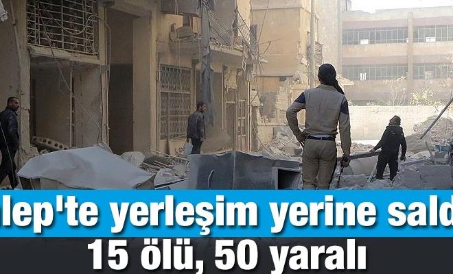 Halep`te yerleşim yerine saldırı: 15 ölü, 50 yaralı