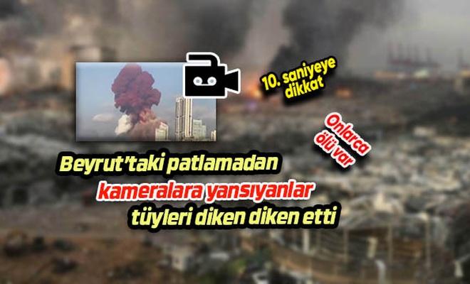 Beyrut'taki patlamadan kameraya yansıyanlar  tüyleri diken diken etti