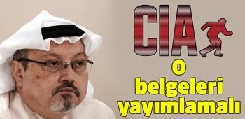 `ABD istihbaratı Kaşıkçı hakkındaki belgeleri yayımlamalı`