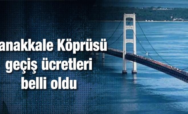 Çanakkale Köprüsü geçiş ücretleri belli oldu