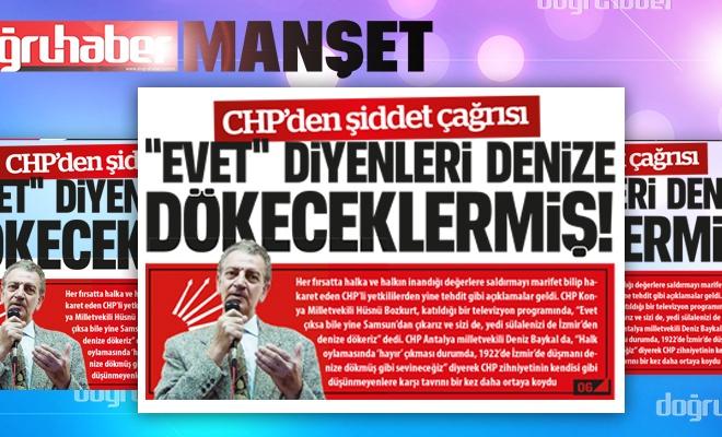 """CHP`den şiddet çağrısı  """"EVET"""" DİYENLERİ DENİZE DÖKECEKLERMİŞ!"""