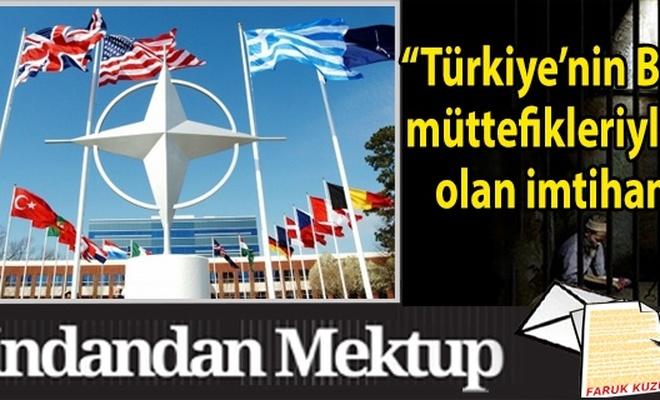 """""""Türkiye`nin Batılı müttefikleriyle (!) olan imtihanı"""""""