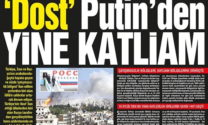Dost` Putin`den yine katliam