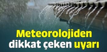 Meteorolojiden dikkat çeken uyarı