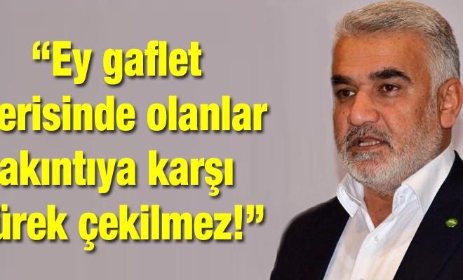 Yapıcıoğlu: Ey gaflet içerisinde olanlar akıntıya karşı kürek çekilmez!