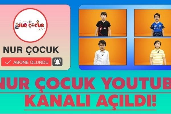 Nur Çocuk Youtube kanalı yayına başladı