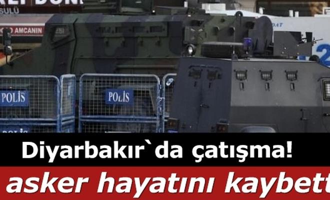 Diyarbakır`da çatışma! 1 asker hayatını kaybetti
