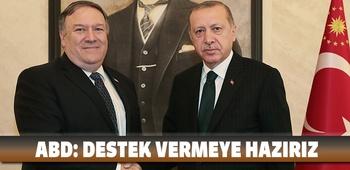 ABD: Türkiye`ye destek vermeye hazırız
