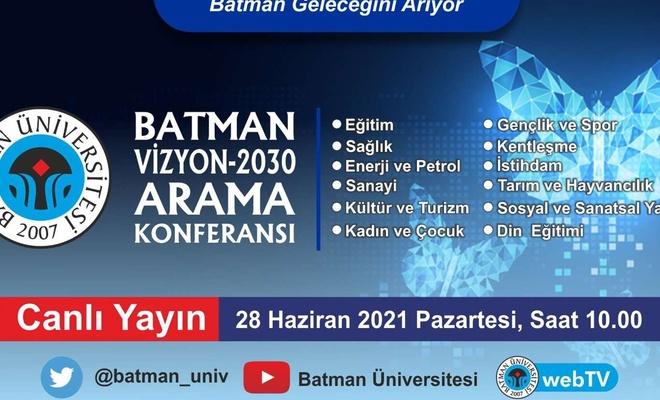 """Batman Vizyon 2030 Arama Konferansı"" başlıyor"