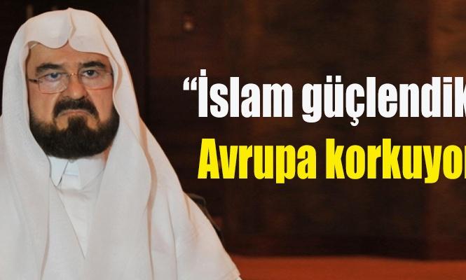 İslam güçlendikçe Avrupa korkuyor
