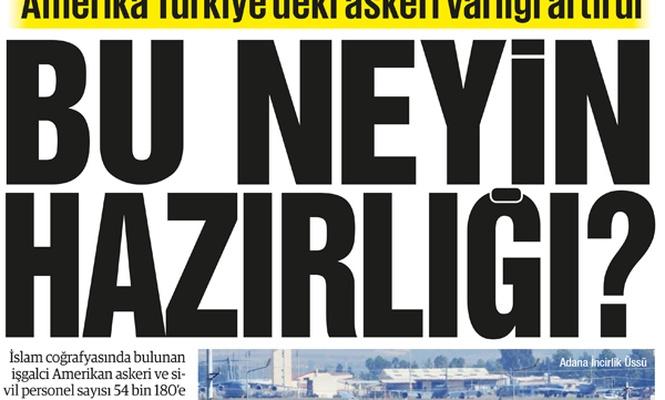 Amerika Türkiye`deki askeri varlığını artırdı Bu neyin hazırlığı?