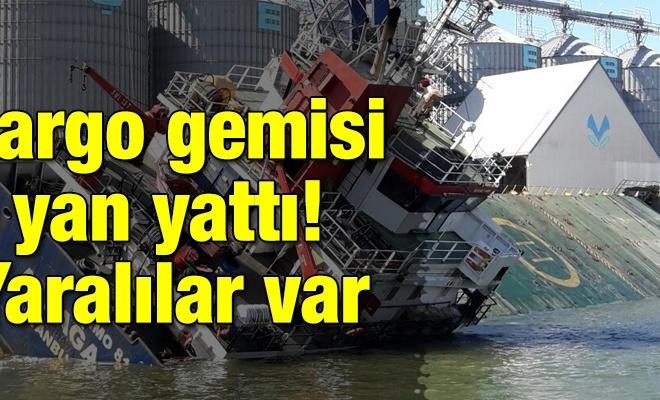 Kargo gemisi yan yattı! Yaralılar var