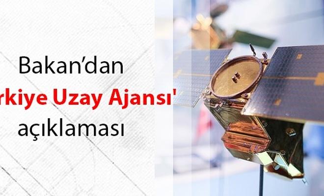`Türkiye Uzay Ajansı için çalışmalar tamamlandı`