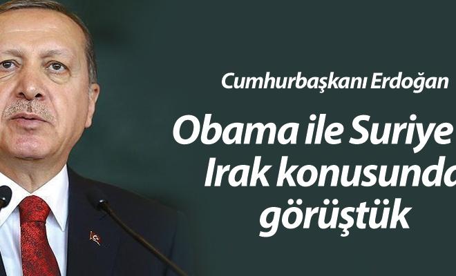Erdoğan: Obama ile Suriye ve Irak konusunda görüştük