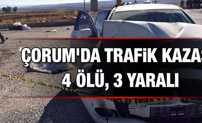 Çorum`da trafik kazası: 4 ölü, 3 yaralı
